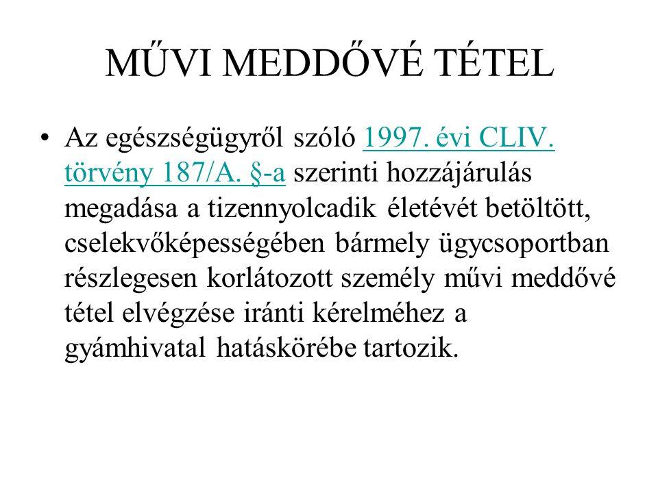 MŰVI MEDDŐVÉ TÉTEL Az egészségügyről szóló 1997. évi CLIV.