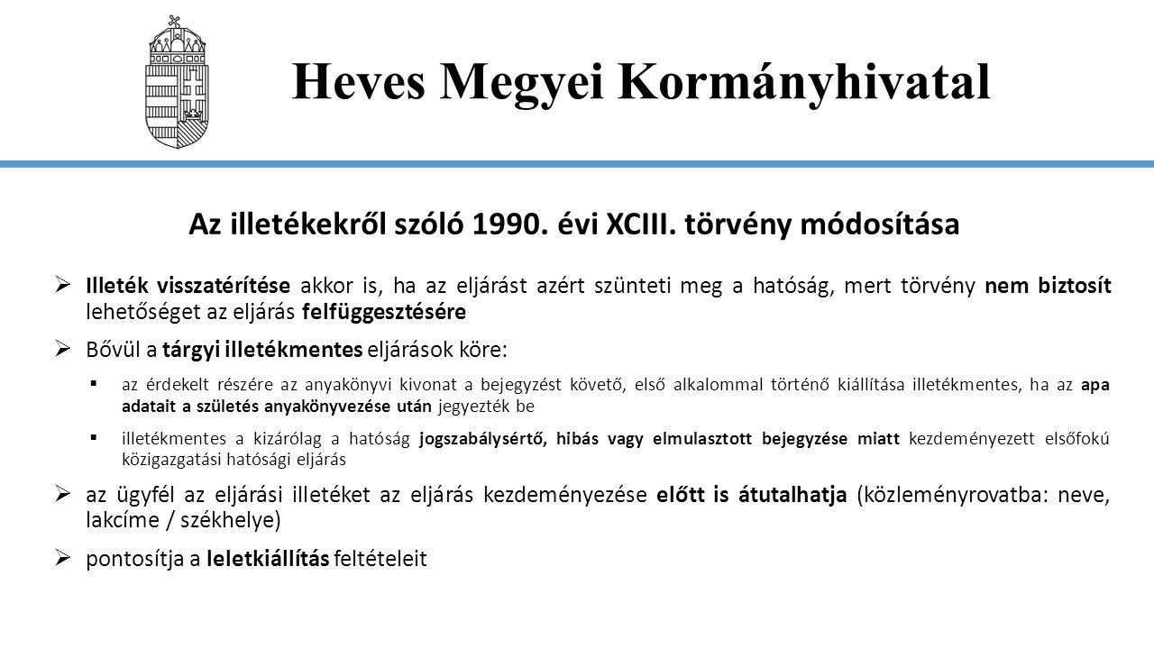Heves Megyei Kormányhivatal Függő hatályú döntés Joghatás akkor kapcsolódik hozzá:  ha a kérelem beérkezését követő 2 hónap elteltével a hatóság a hatósági ügy érdemében nem döntött és  az eljárást nem szüntette meg.