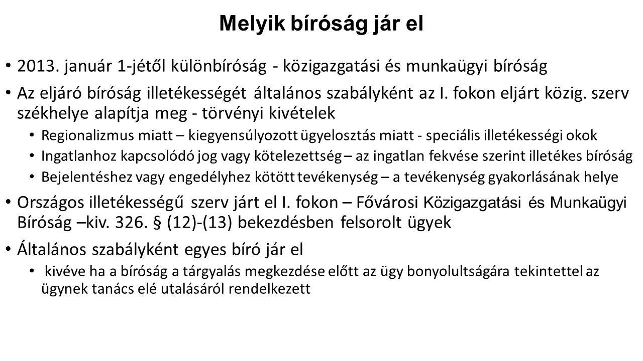 Melyik bíróság jár el 2013. január 1-jétől különbíróság - közigazgatási és munkaügyi bíróság Az eljáró bíróság illetékességét általános szabályként az