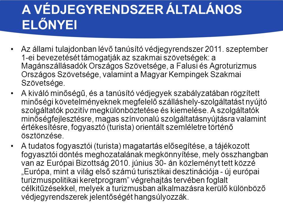 A VÉDJEGYRENDSZER ÁLTALÁNOS ELŐNYEI Az állami tulajdonban lévő tanúsító védjegyrendszer 2011.