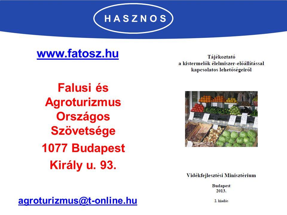 H A S Z N O S www.fatosz.hu Falusi és Agroturizmus Országos Szövetsége 1077 Budapest Király u.
