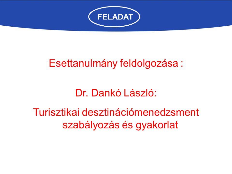 FELADAT Esettanulmány feldolgozása : Dr.