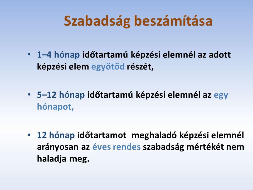 Szabadság beszámítása 1–4 hónap időtartamú képzési elemnél az adott képzési elem egyötöd részét, 5–12 hónap időtartamú képzési elemnél az egy hónapot,