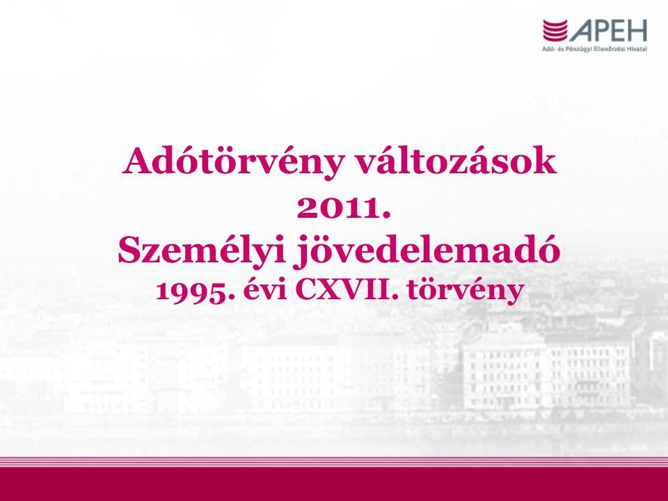 Adótörvény változások 2011. Személyi jövedelemadó 1995. évi CXVII. törvény