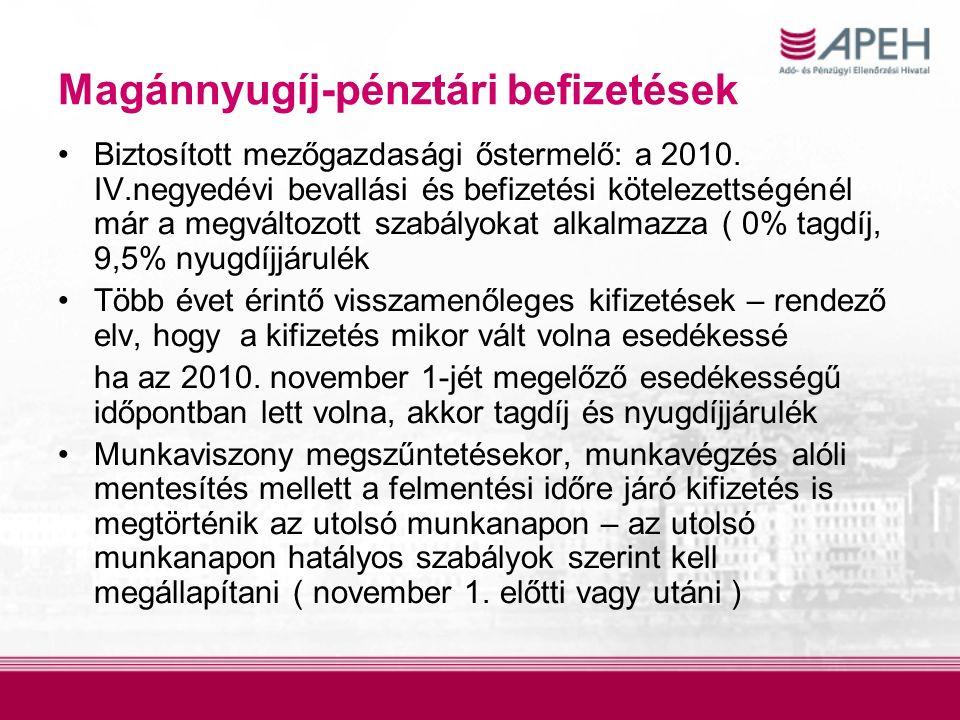 Magánnyugíj-pénztári befizetések Biztosított mezőgazdasági őstermelő: a 2010.