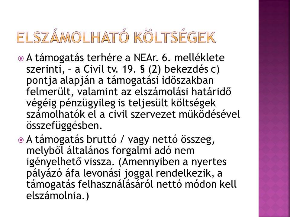 A támogatás terhére a NEAr. 6. melléklete szerinti, – a Civil tv.