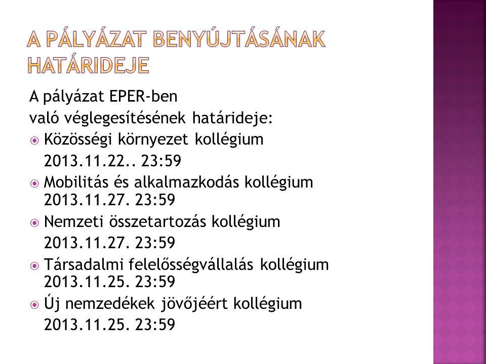 A pályázat EPER-ben való véglegesítésének határideje:  Közösségi környezet kollégium 2013.11.22..