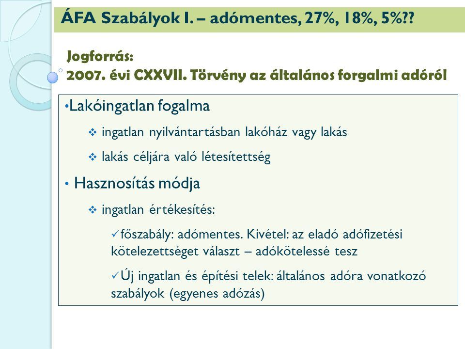 ÁFA Szabályok I. – adómentes, 27%, 18%, 5%?.