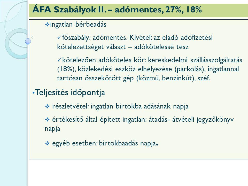 ÁFA Szabályok II. – adómentes, 27%, 18%  ingatlan bérbeadás főszabály: adómentes.