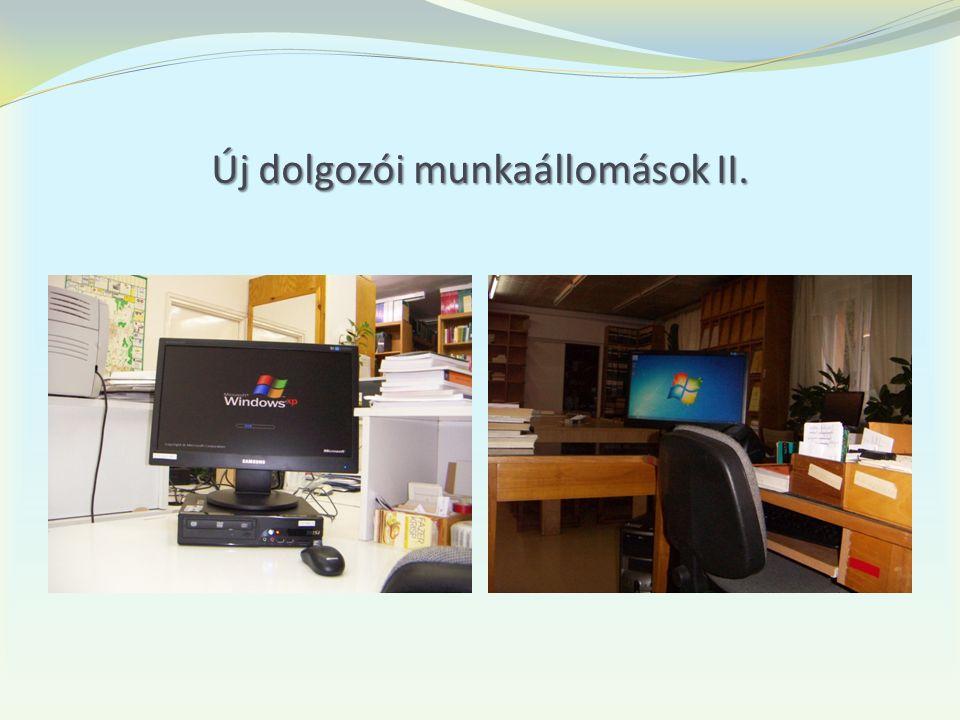 Új dolgozói munkaállomások II.