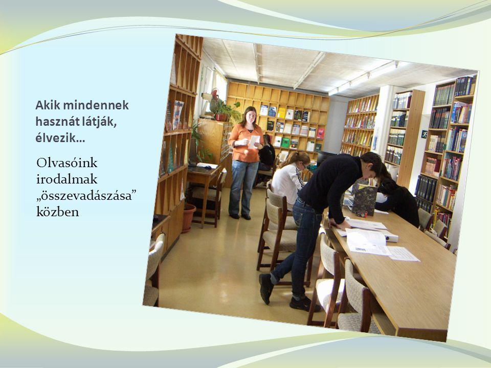 """Akik mindennek hasznát látják, élvezik… Olvasóink irodalmak """"összevadászása közben"""
