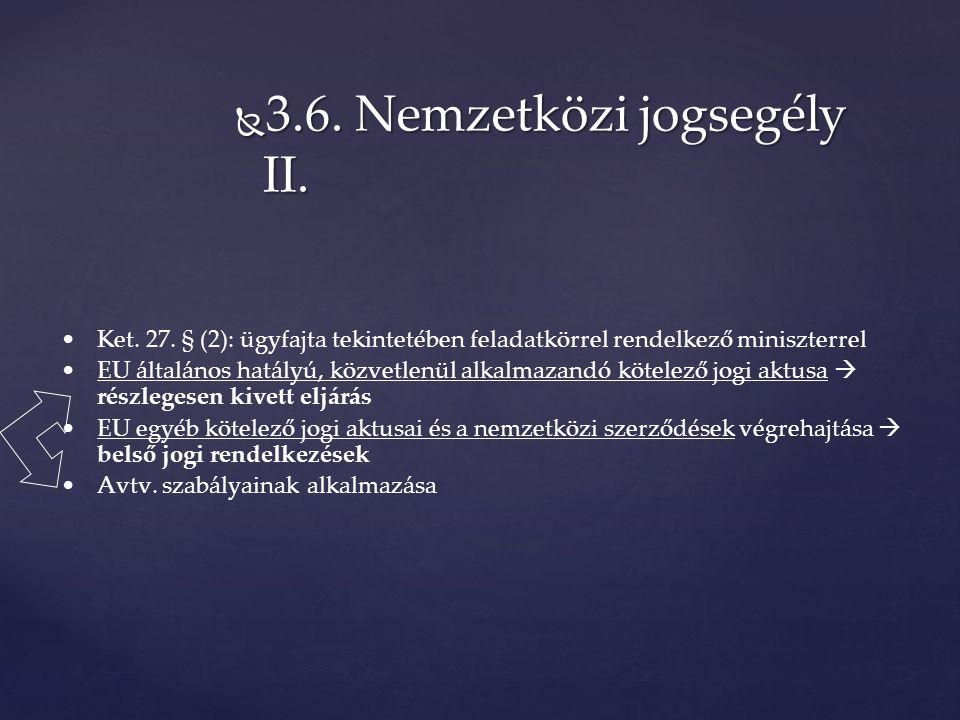  3.6. Nemzetközi jogsegély II. Ket. 27.