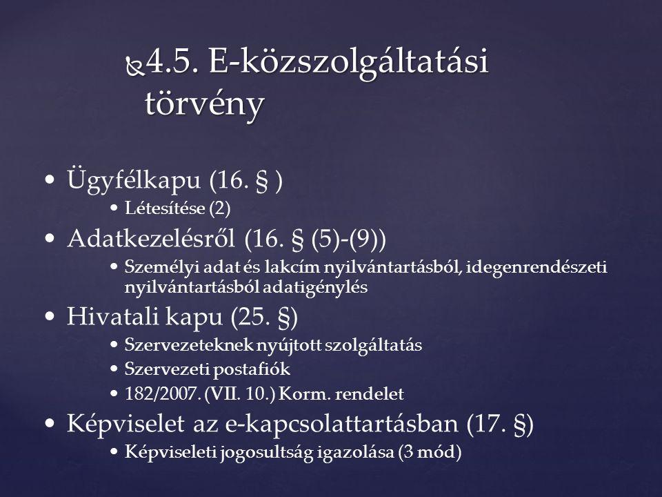  4.5. E-közszolgáltatási törvény Ügyfélkapu (16.