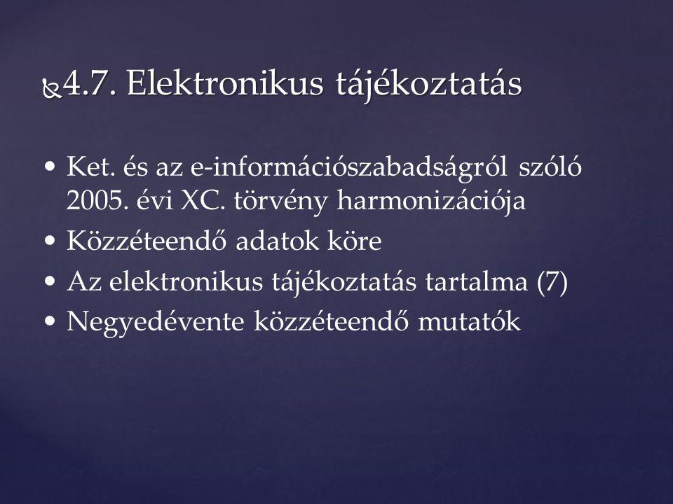  4.7. Elektronikus tájékoztatás Ket. és az e-információszabadságról szóló 2005.