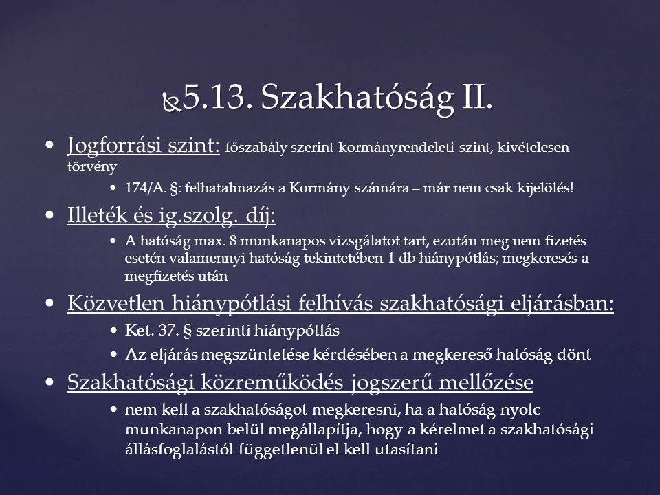  5.13. Szakhatóság II.