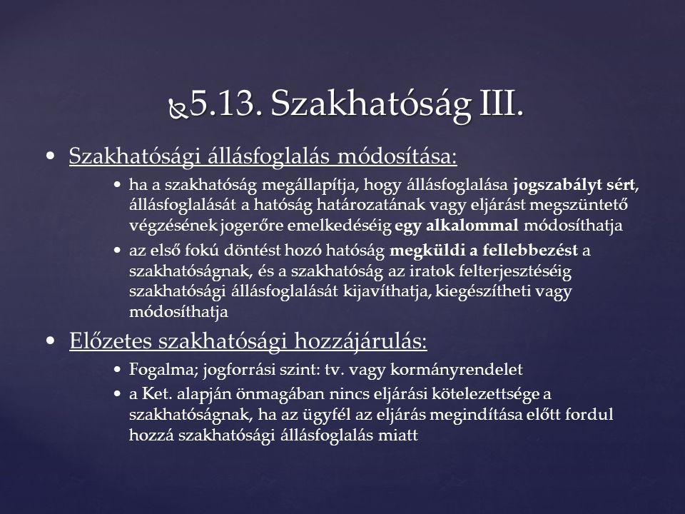  5.13. Szakhatóság III.
