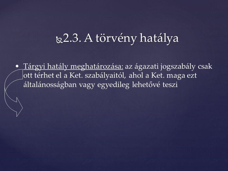  3.2.Hatáskör II. Nem minősül a hatáskör elvonásának: Ket.