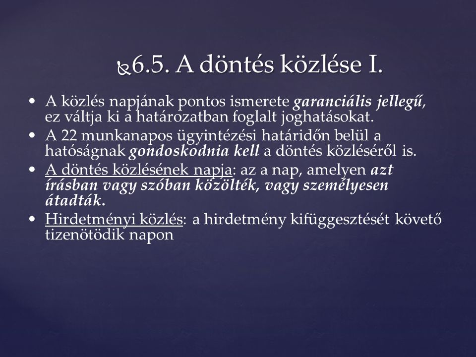  6.5. A döntés közlése I.