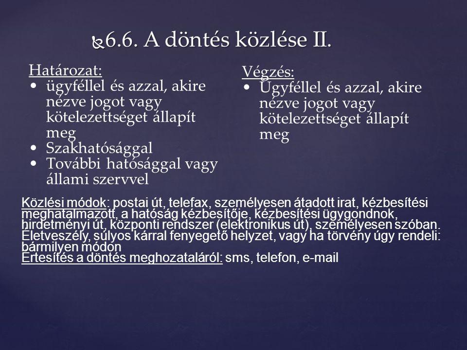  6.6. A döntés közlése II.