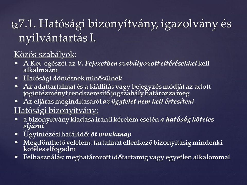  7.1. Hatósági bizonyítvány, igazolvány és nyilvántartás I.