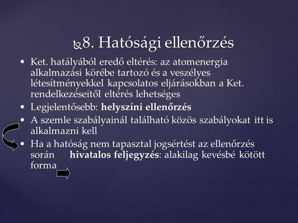  8. Hatósági ellenőrzés Ket.