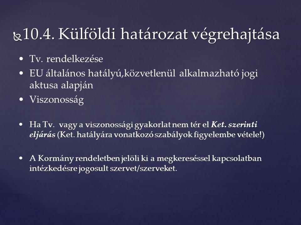  10.4. Külföldi határozat végrehajtása Tv.