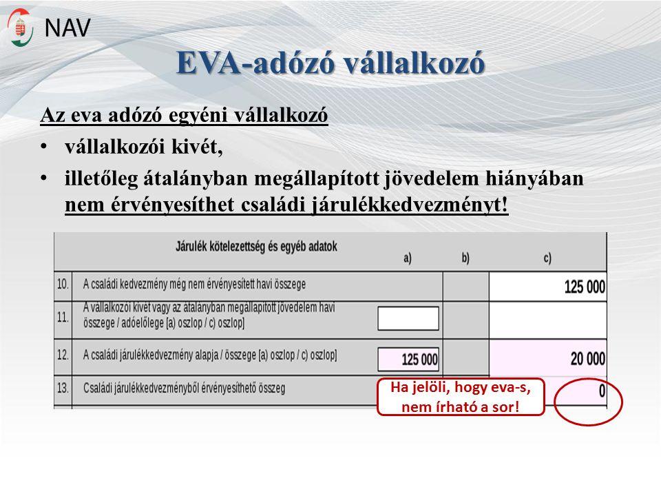 EVA-adózó vállalkozó Az eva adózó egyéni vállalkozó vállalkozói kivét, illetőleg átalányban megállapított jövedelem hiányában nem érvényesíthet családi járulékkedvezményt.