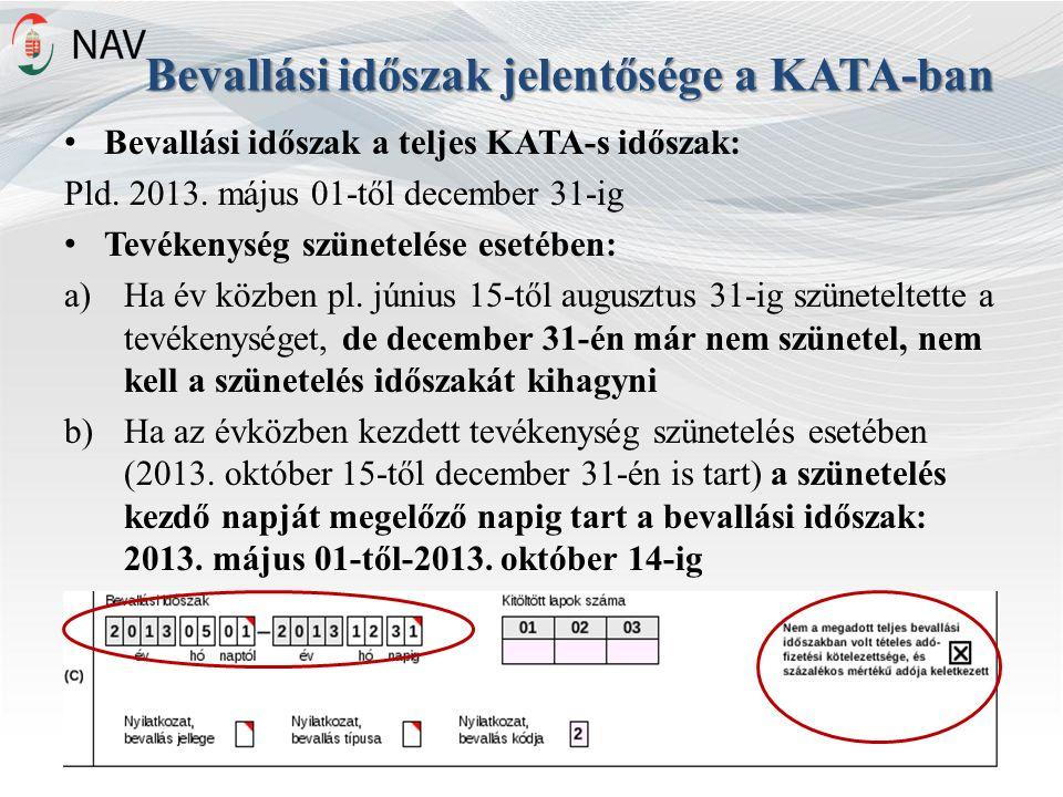 Bevallási időszak jelentősége a KATA-ban Bevallási időszak a teljes KATA-s időszak: Pld.