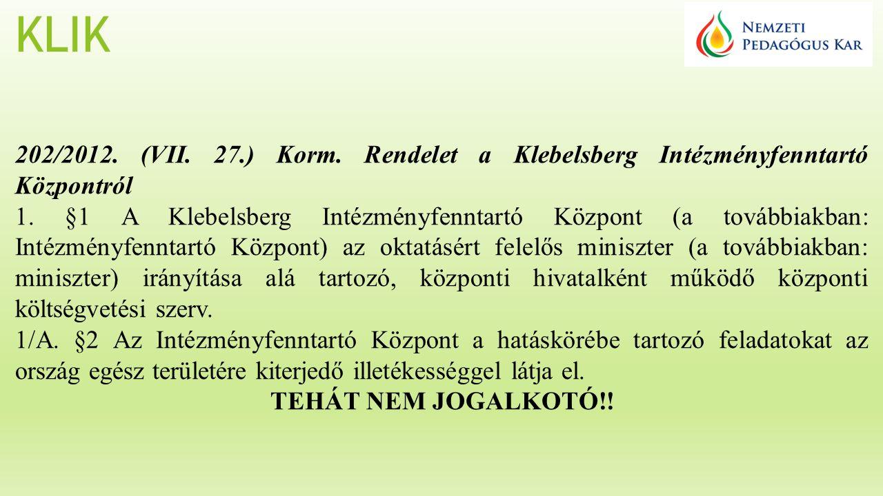KLIK 202/2012. (VII. 27.) Korm. Rendelet a Klebelsberg Intézményfenntartó Központról 1.