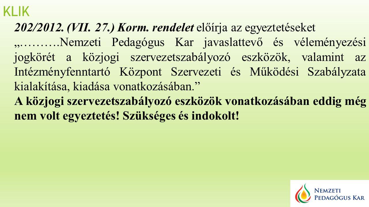 KLIK 202/2012. (VII. 27.) Korm.