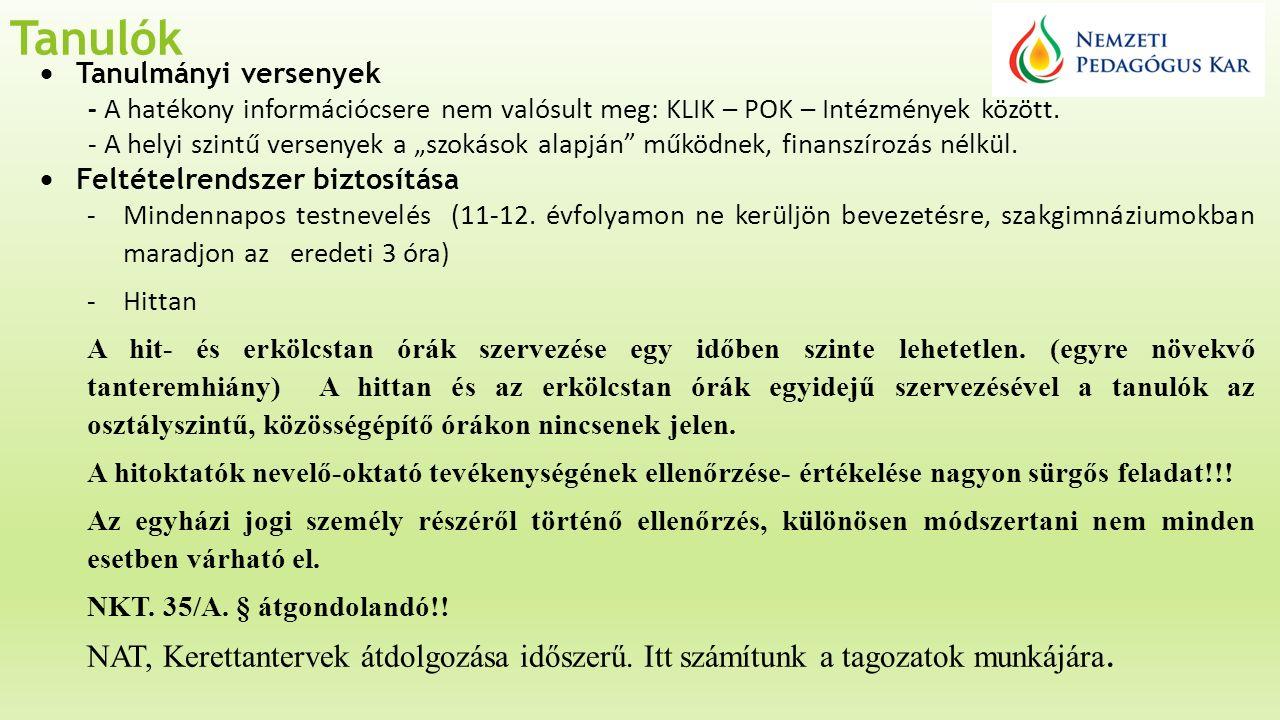 Tanulók  Tanulmányi versenyek - A hatékony információcsere nem valósult meg: KLIK – POK – Intézmények között.