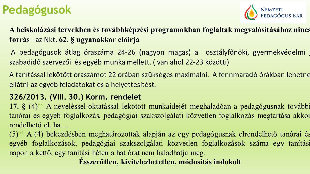 KLIK NOKS álláshelyek bővítése indokolt (SNI, BTM ellátás esetében különösen), A megnövekedett gyermekvédelmi és a lemorzsolódással kapcsolatos feladatok miatt a gyermekvédelmi státusz visszaállítása indokolt.