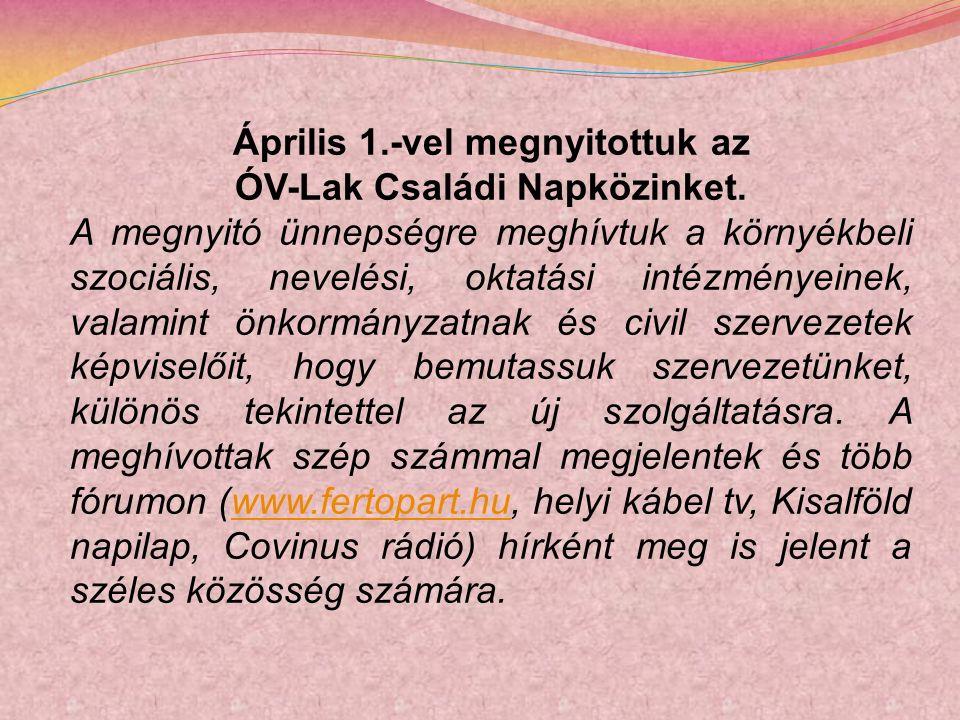 Április 1.-vel megnyitottuk az ÓV-Lak Családi Napközinket.