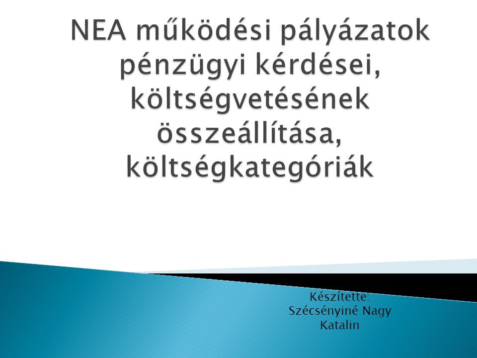 Készítette: Szécsényiné Nagy Katalin