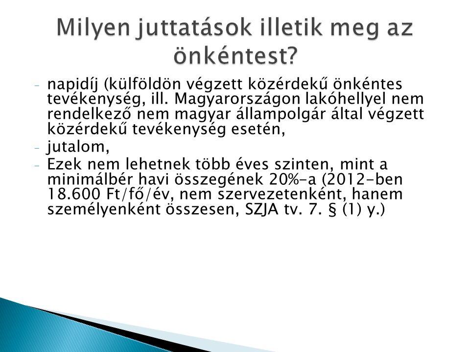 - napidíj (külföldön végzett közérdekű önkéntes tevékenység, ill.