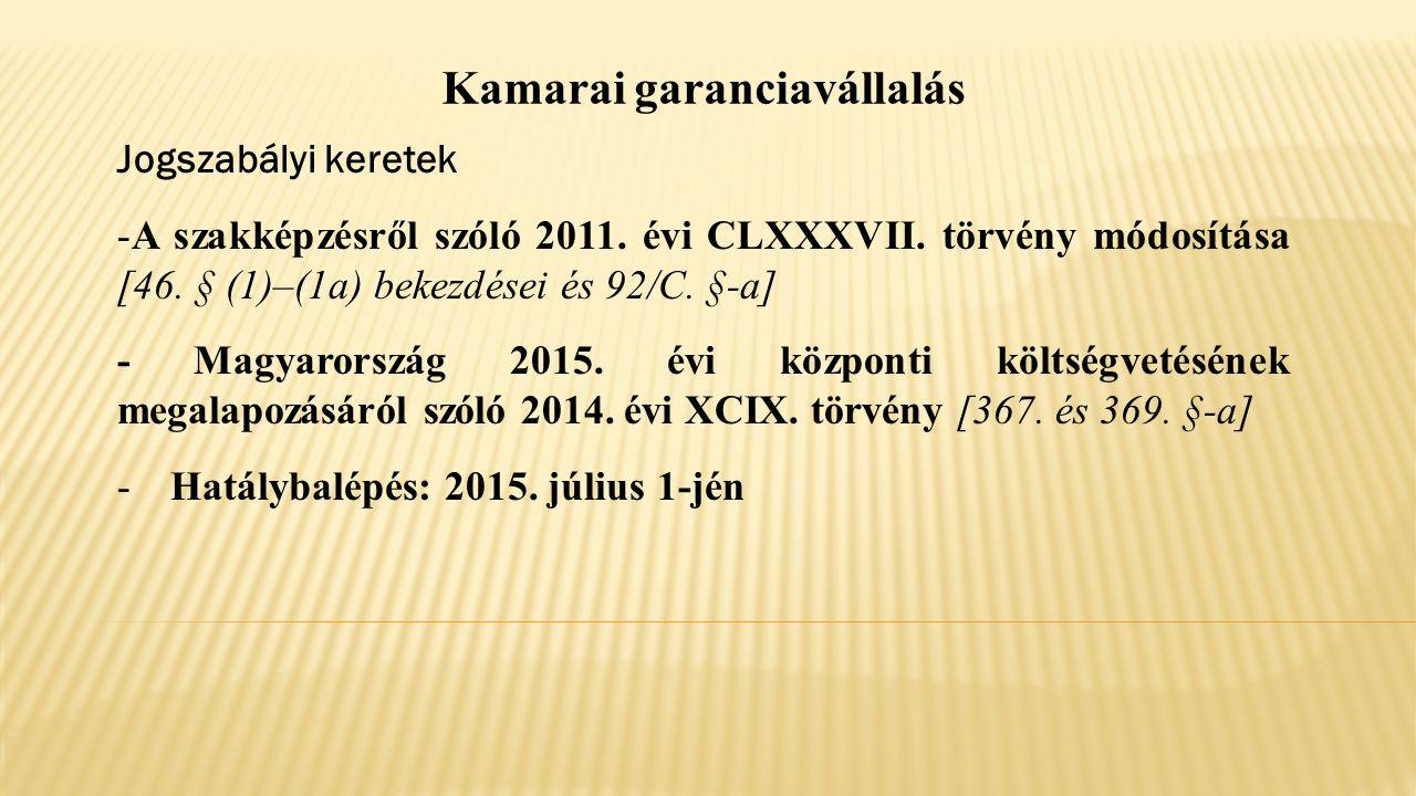 Kamarai garanciavállalás Jogszabályi keretek -A szakképzésről szóló 2011.
