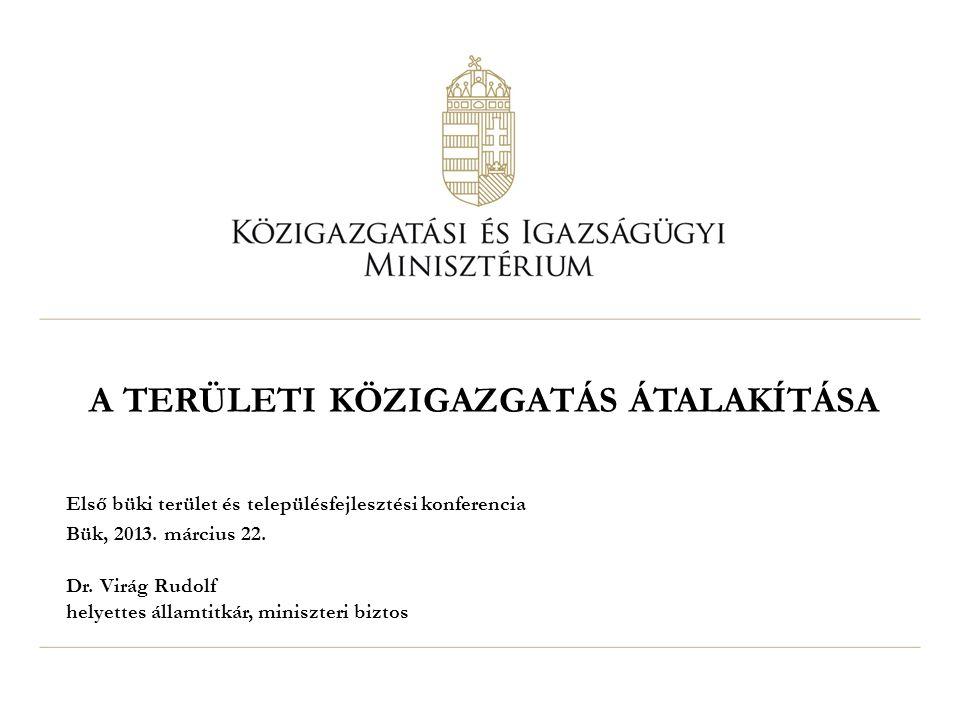12 A KIALAKÍTÁS ELVEI Megalapozó döntés: 1299/2011 (IX.1.) Korm hat.