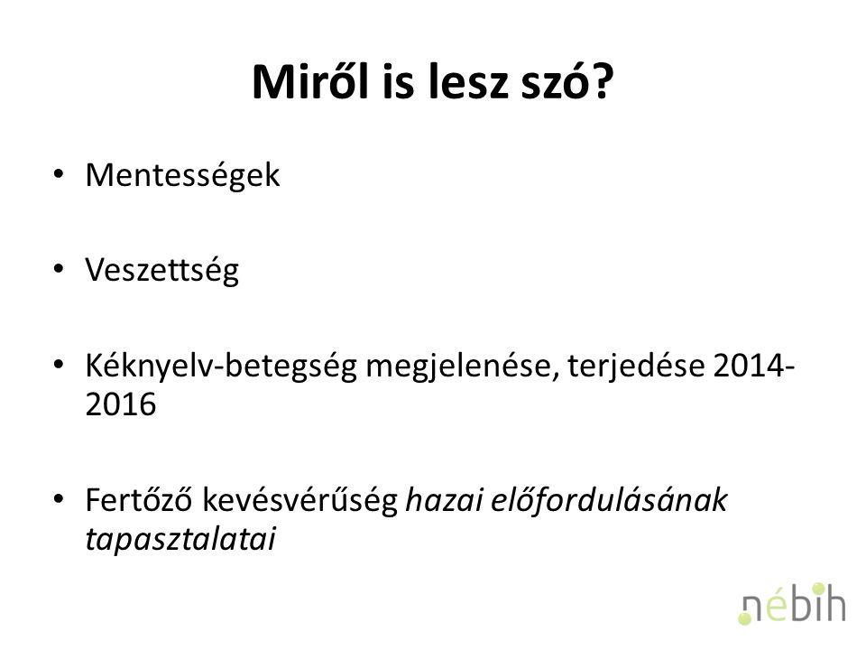 Magyarország hivatalosan mentes az alábbi betegségektől Brucella melitensis (történelmi mentesség) – 2004.