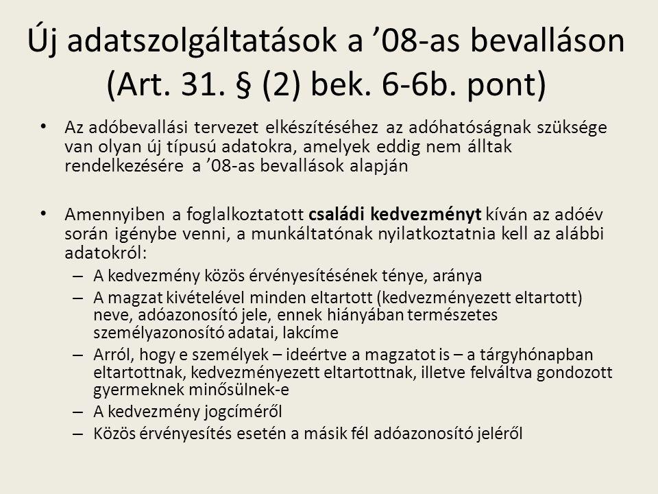 Új adatszolgáltatások a '08-as bevalláson (Art. 31.