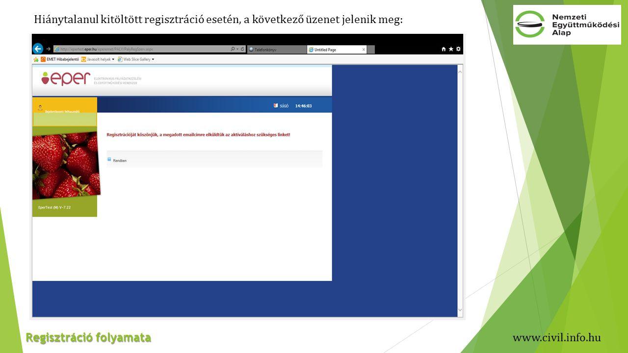 Hiánytalanul kitöltött regisztráció esetén, a következő üzenet jelenik meg: Regisztráció folyamata www.civil.info.hu
