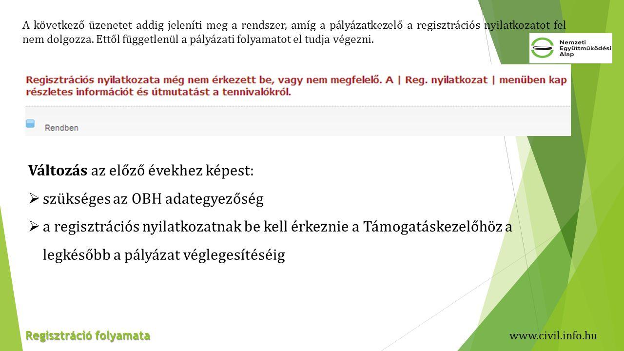 A következő üzenetet addig jeleníti meg a rendszer, amíg a pályázatkezelő a regisztrációs nyilatkozatot fel nem dolgozza.