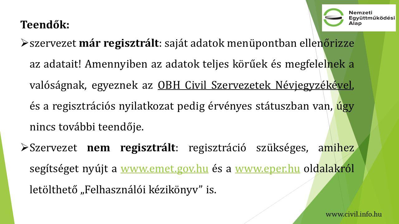 Teendők:  szervezet már regisztrált: saját adatok menüpontban ellenőrizze az adatait.