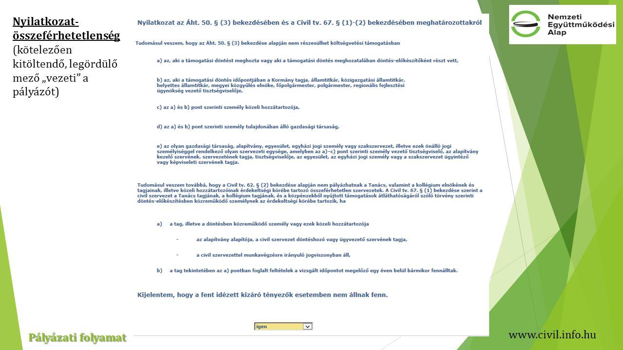 """www.civil.info.hu Pályázati folyamat Nyilatkozat- összeférhetetlenség (kötelezően kitöltendő, legördülő mező """"vezeti a pályázót)"""