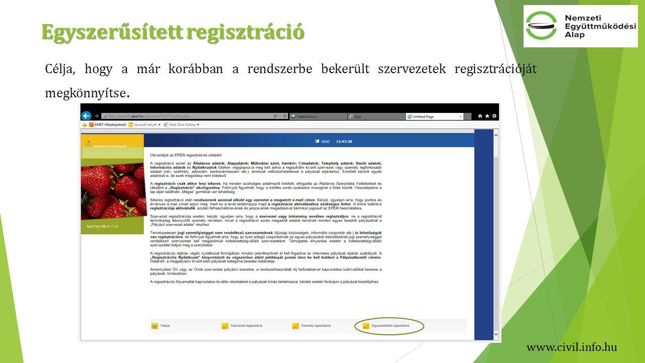Egyszerűsített regisztráció Célja, hogy a már korábban a rendszerbe bekerült szervezetek regisztrációját megkönnyítse.