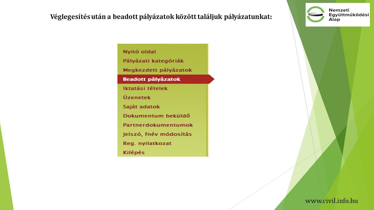 www.civil.info.hu Véglegesítés után a beadott pályázatok között találjuk pályázatunkat: