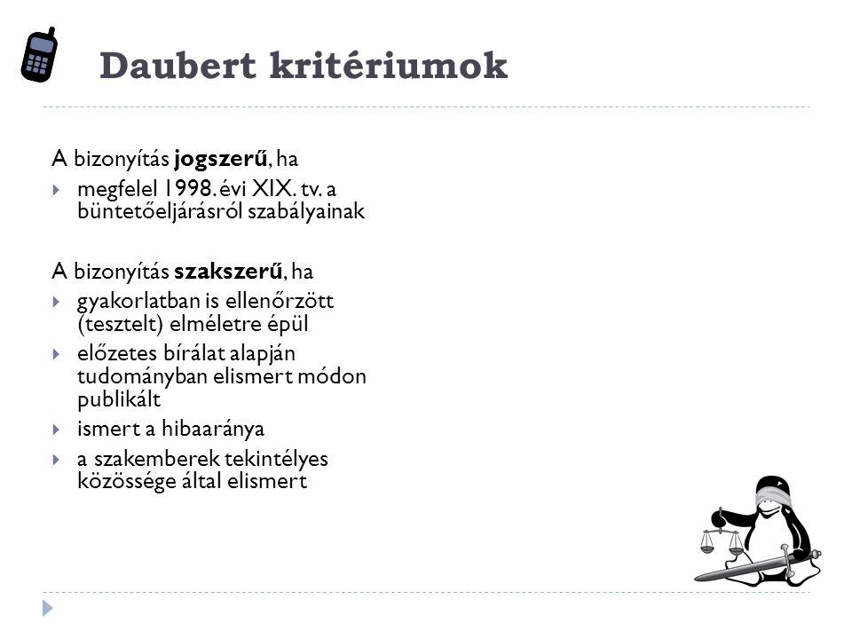 Daubert kritériumok A bizonyítás jogszerű, ha  megfelel 1998.
