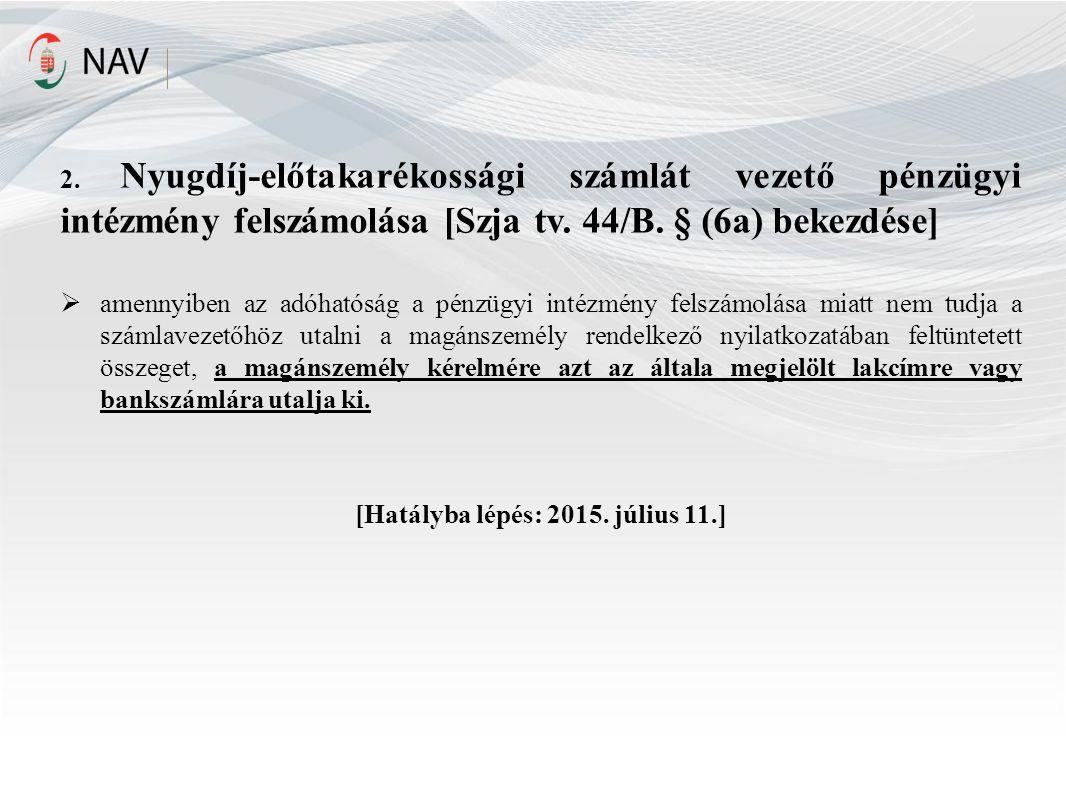 2. Nyugdíj-előtakarékossági számlát vezető pénzügyi intézmény felszámolása [Szja tv.