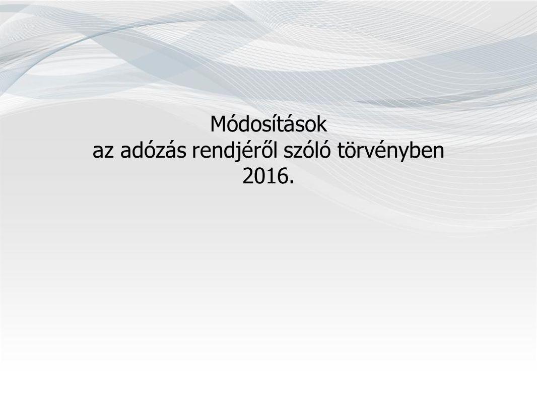 Módosítások az adózás rendjéről szóló törvényben 2016.