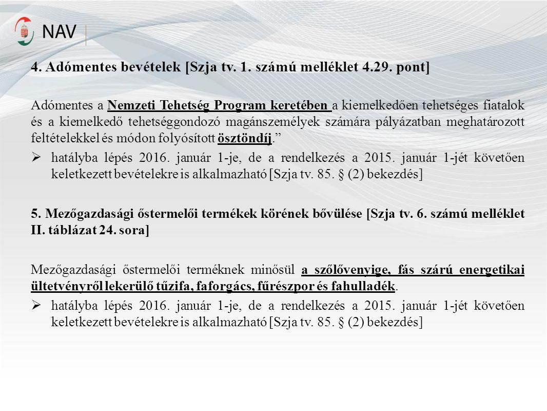4. Adómentes bevételek [Szja tv. 1. számú melléklet 4.29.
