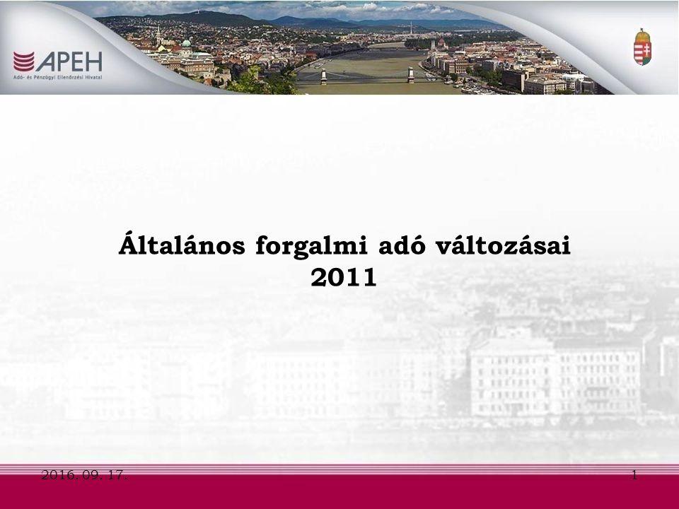 Áfa változások 2011-től Jogharmonizációs célú változások Jogalkalmazást segítő pontosítások Egyéb módosítások